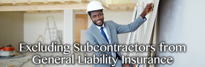 Excluding Subcontractors from General Liability Insurance Salem OH