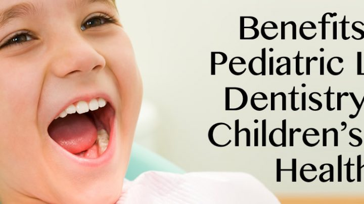 Benefits of Pediatric Laser Dentistry in Wellesley MA for Children's Oral Health