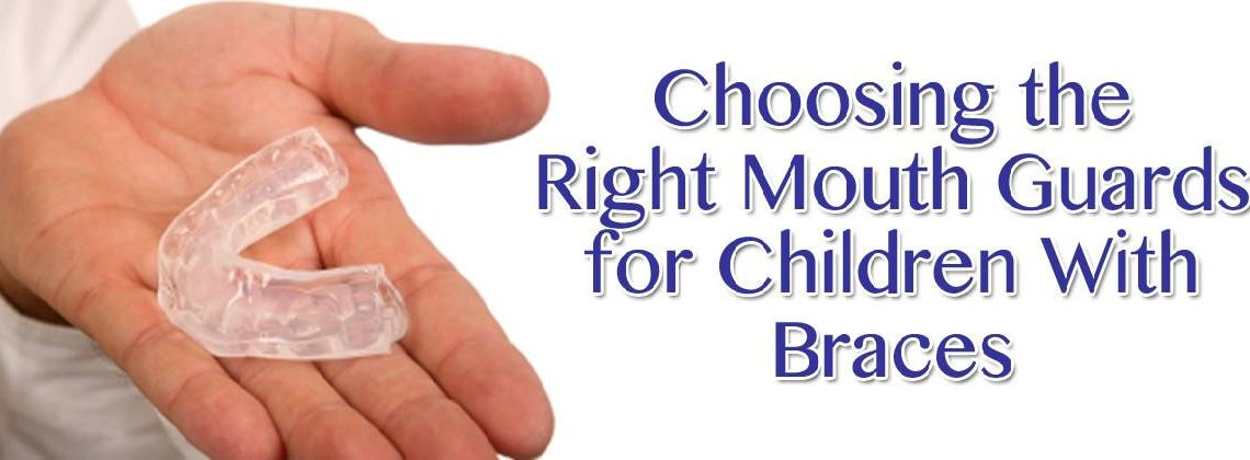 Choosing the Right Mouth Guards in Newtonville MA for Children With Braces